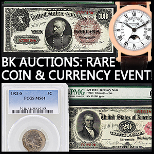 Day 1: BK Auctions Rare Coin & Currency Event